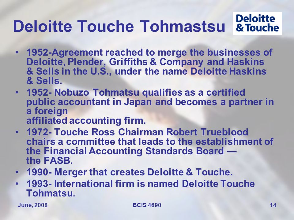 deloitte touche integrating arthur anderson Meet the team executive leadership  hbs international was one of the deloitte & touche technology fast  responsible for integrating the company's clinical.
