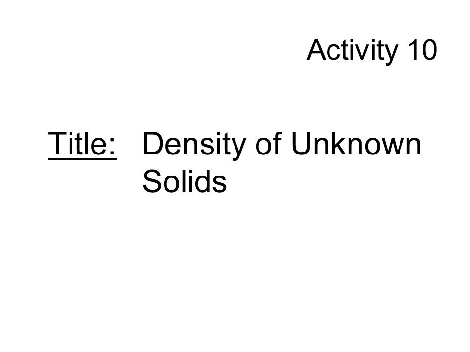 Title: Density of Unknown Solids