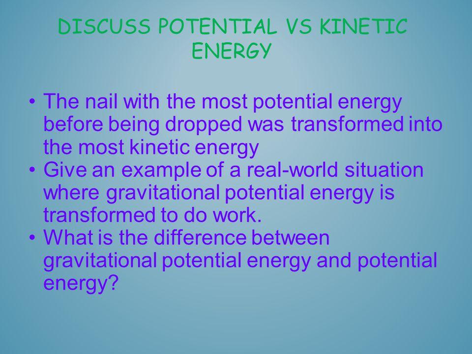 Discuss potential vs kinetic energy
