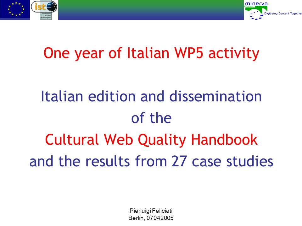 One year of Italian WP5 activity Italian edition and dissemination