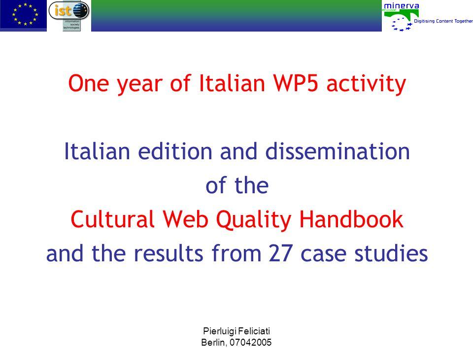 One year of Italian WP5 activity Italian edition and dissemination