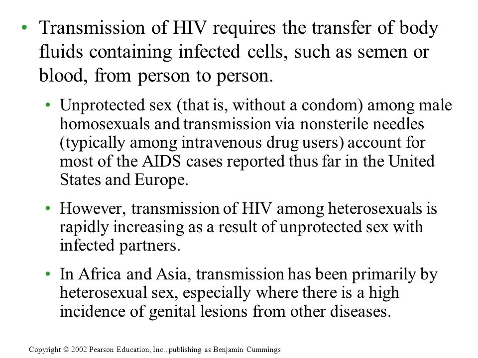 Transmission of HIV requires the transfer of body fluids containing infected cells, such as semen or blood, from person to person.