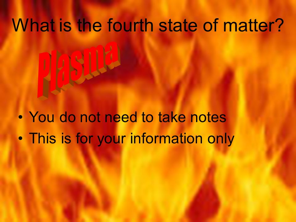 What is the fourth state of matter