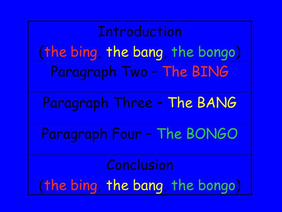 (the bing, the bang, the bongo) Paragraph Two – The BING