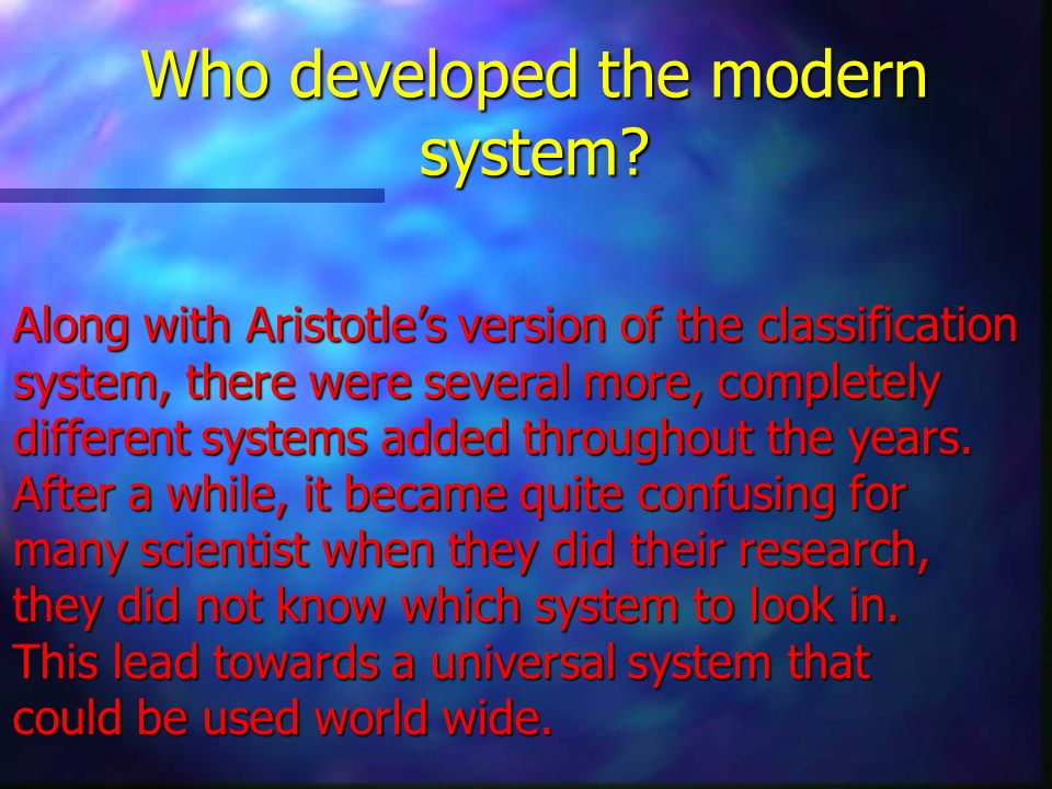 Who developed the modern system