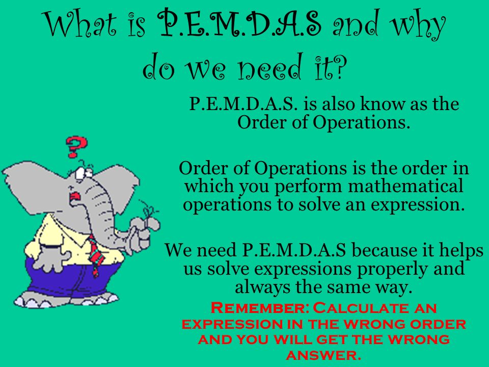 What is P.E.M.D.A.S and why do we need it