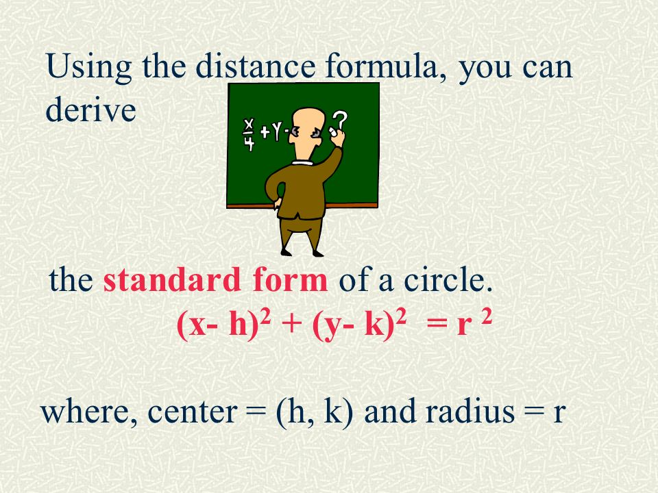 Using the distance formula, you can derive