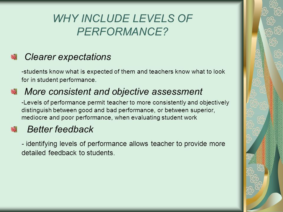 WHY INCLUDE LEVELS OF PERFORMANCE