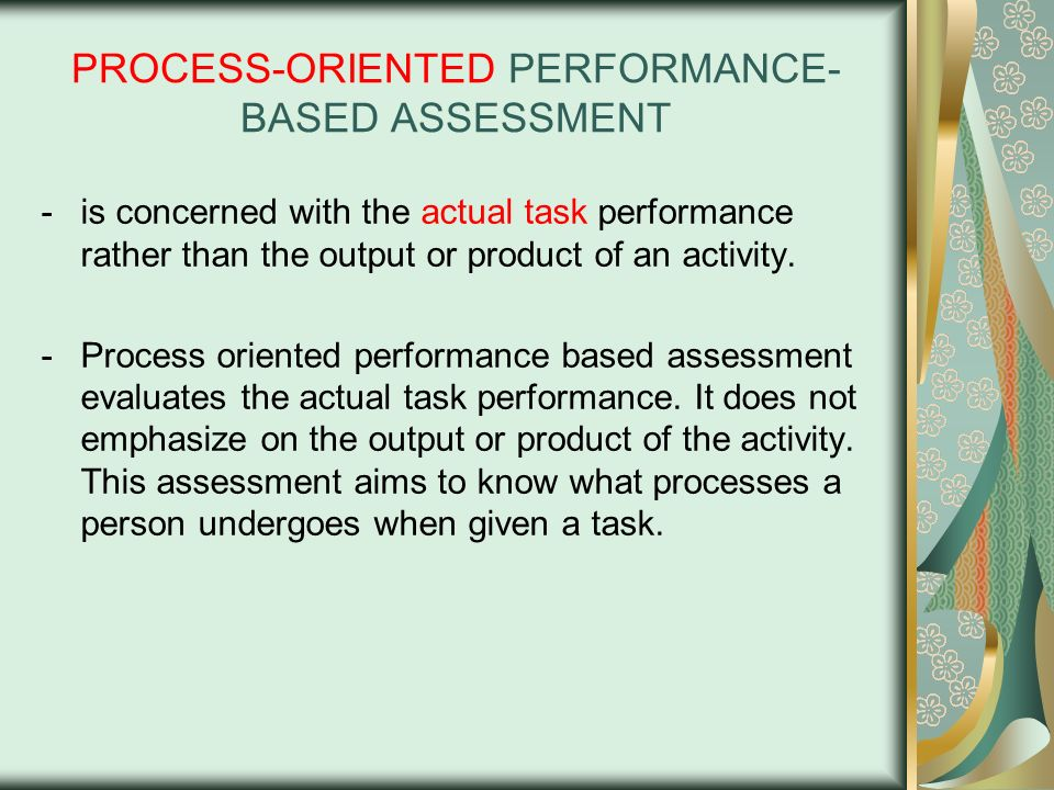 PROCESS-ORIENTED PERFORMANCE-BASED ASSESSMENT