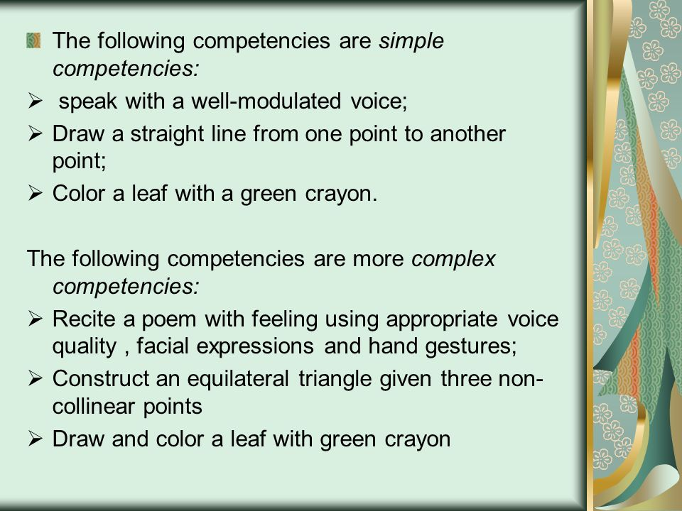 The following competencies are simple competencies: