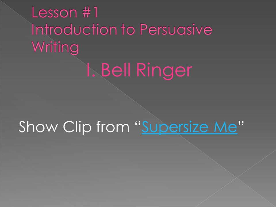 Lesson #1 Introduction to Persuasive Writing