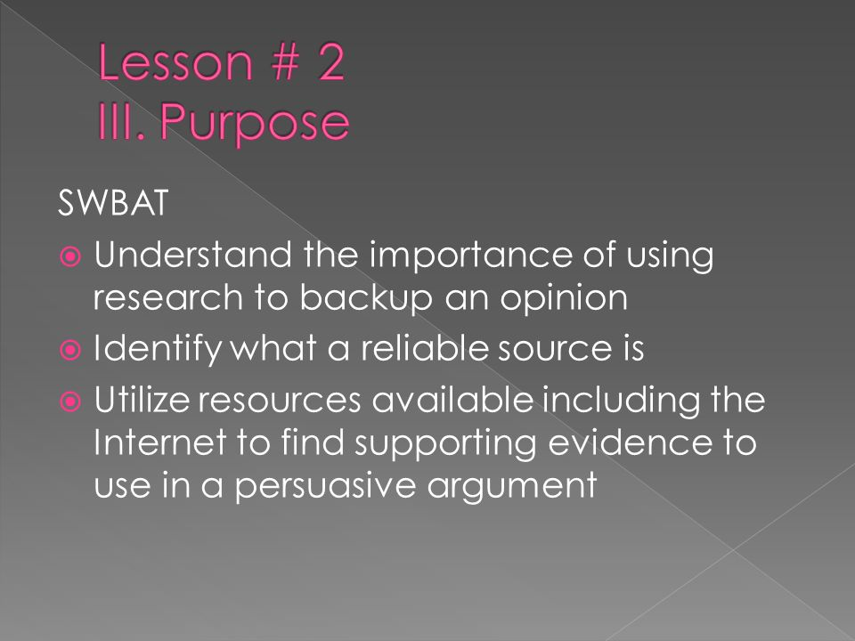 Lesson # 2 III. Purpose SWBAT