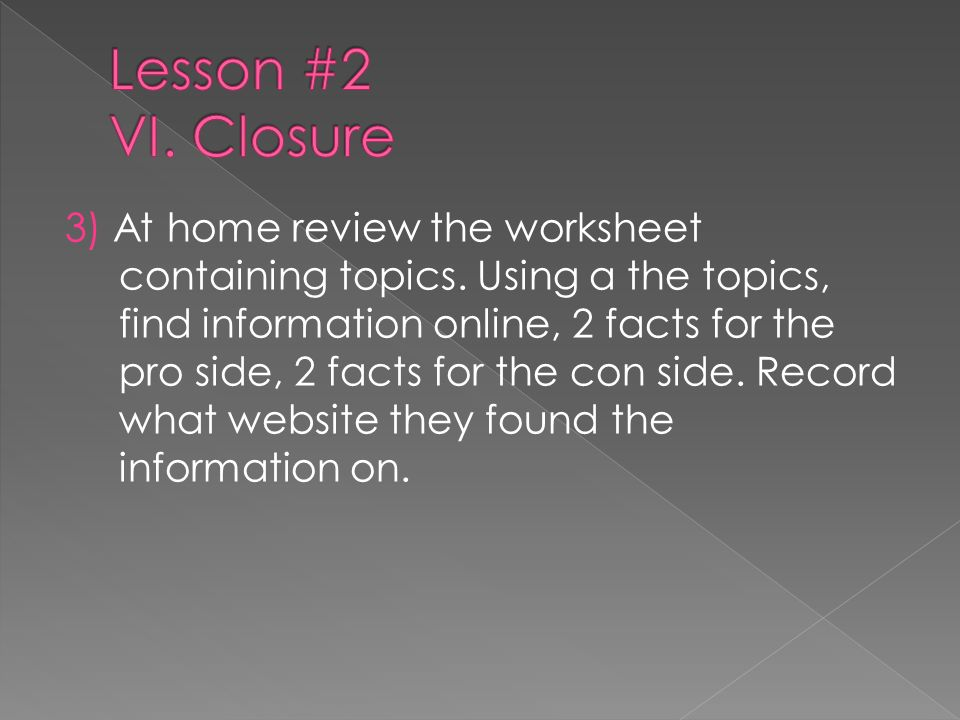 Lesson #2 VI. Closure