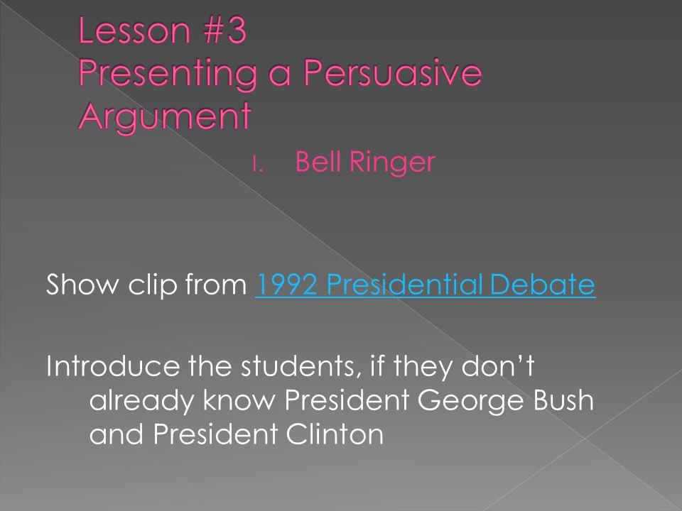 Lesson #3 Presenting a Persuasive Argument