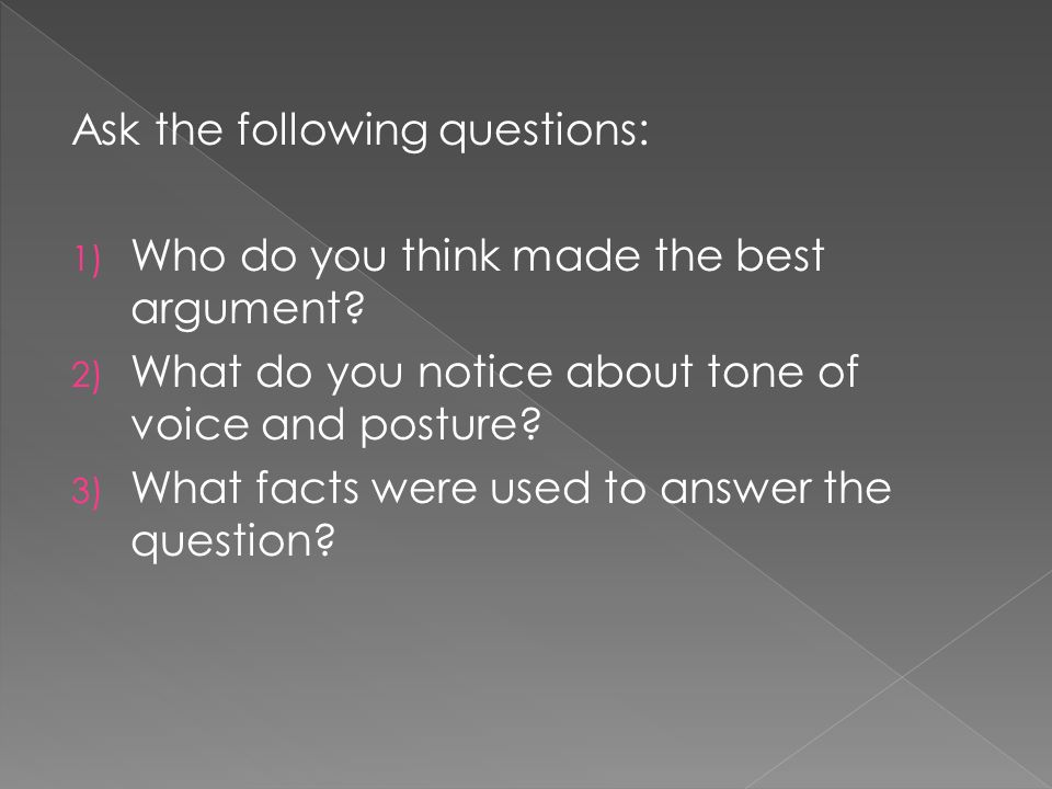 Ask the following questions: