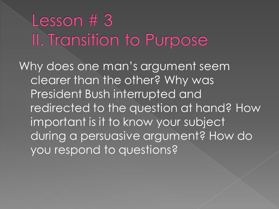 Lesson # 3 II. Transition to Purpose