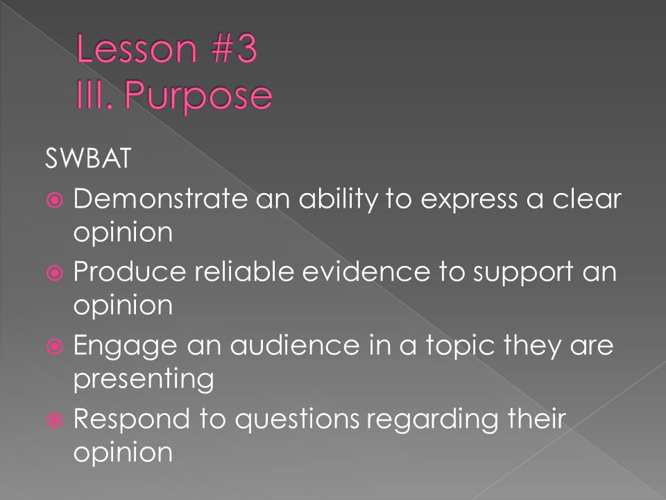 Lesson #3 III. Purpose SWBAT