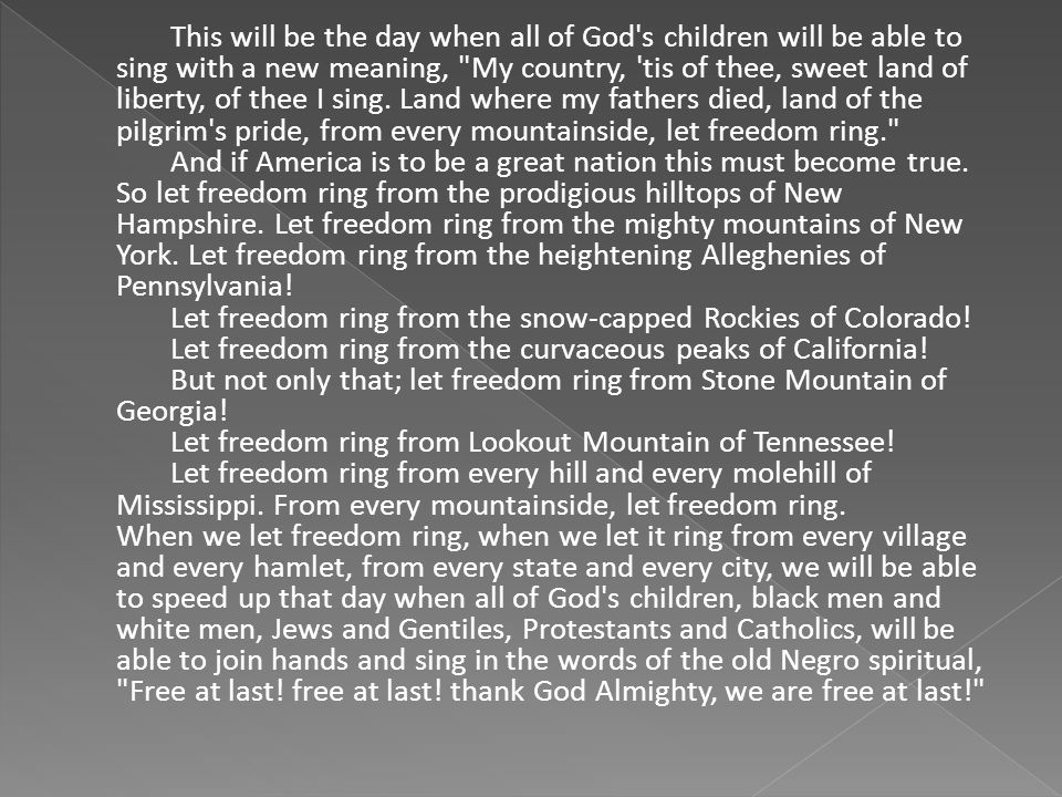 This will be the day when all of God s children will be able to sing with a new meaning, My country, tis of thee, sweet land of liberty, of thee I sing.