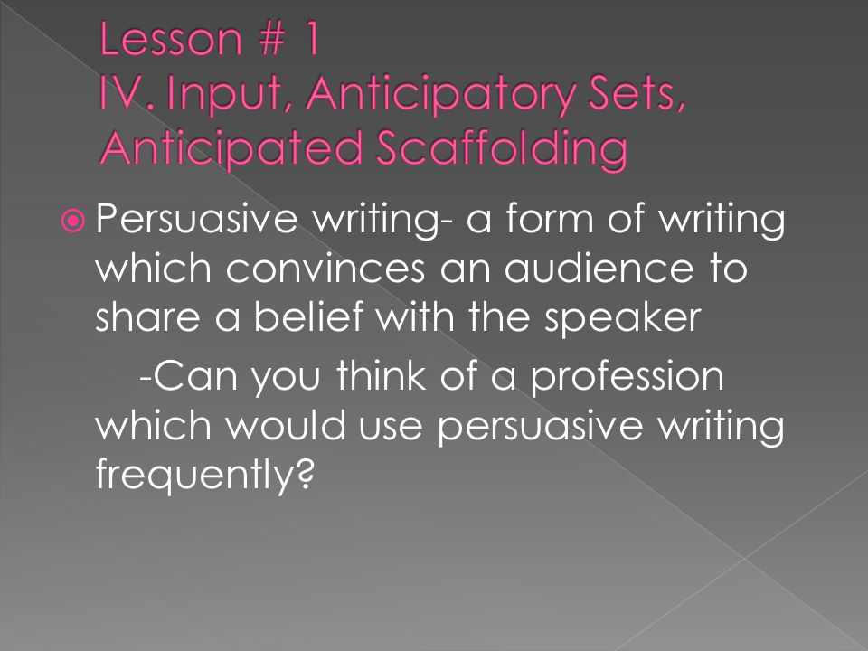 Lesson # 1 IV. Input, Anticipatory Sets, Anticipated Scaffolding