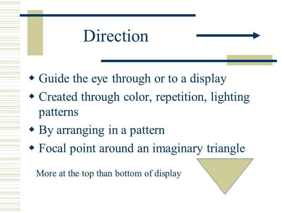 Direction Guide the eye through or to a display