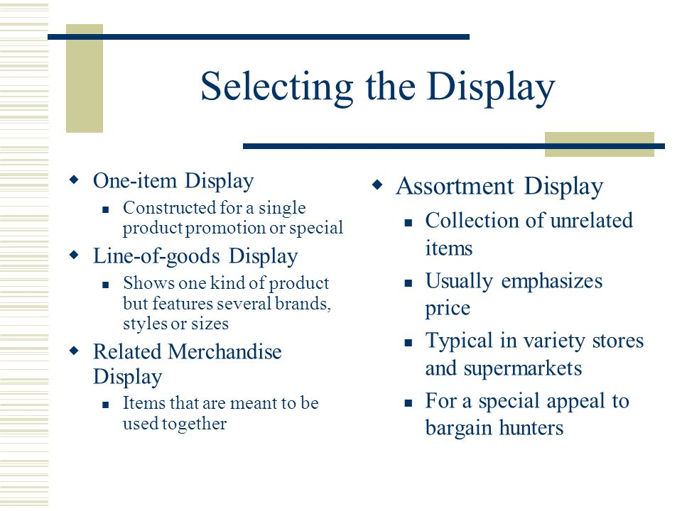 Selecting the Display Assortment Display One-item Display