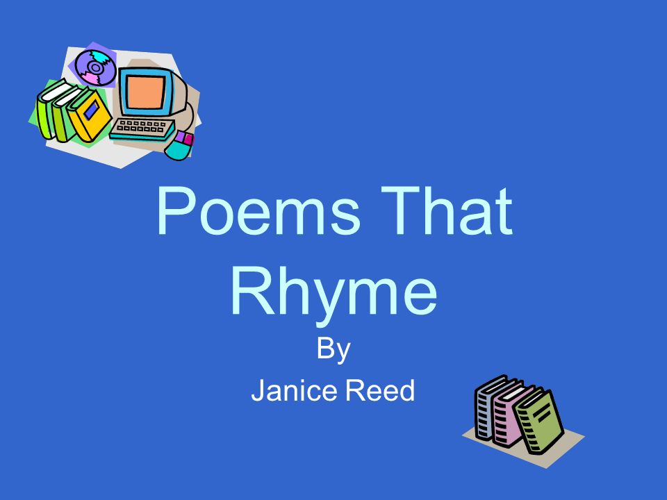 Poems That Rhyme By Janice Reed