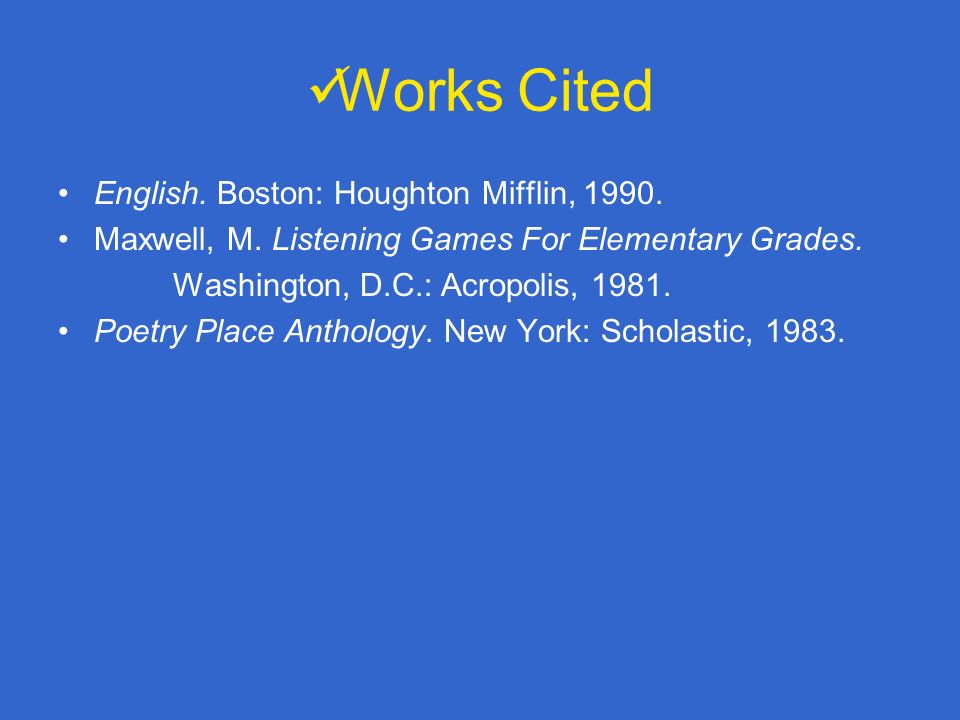 Works Cited English. Boston: Houghton Mifflin, 1990.