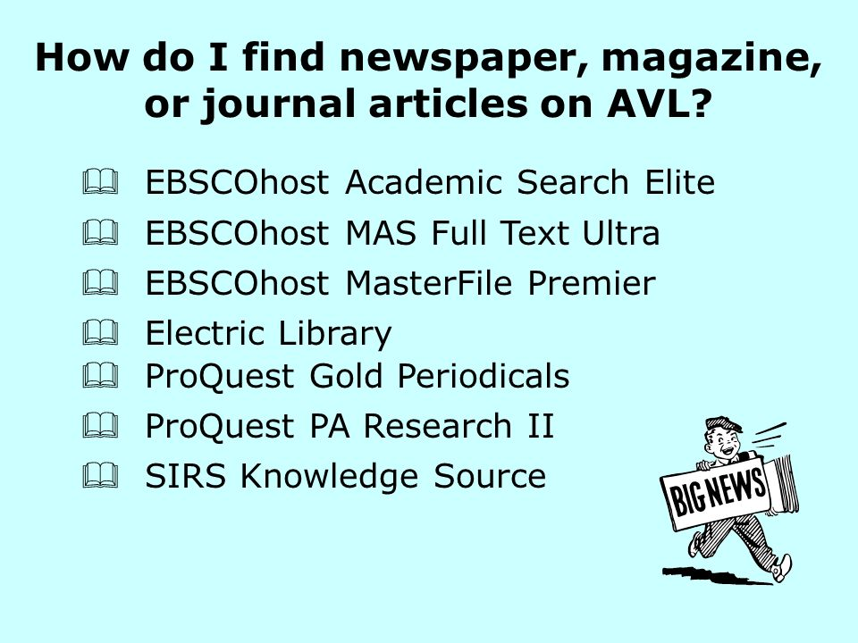 How do I find newspaper, magazine, or journal articles on AVL