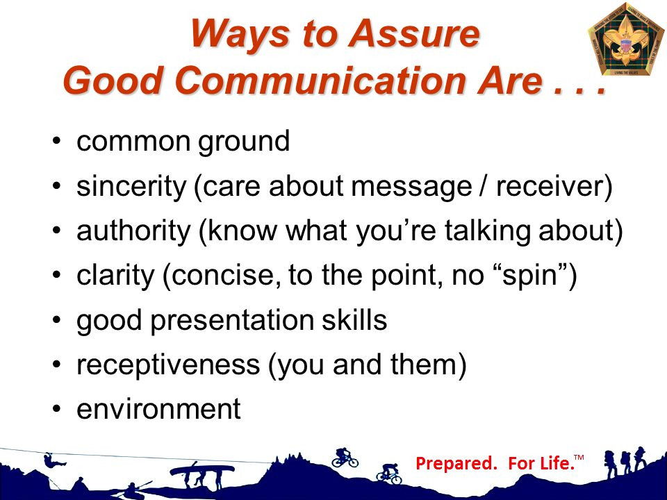 Ways to Assure Good Communication Are . . .
