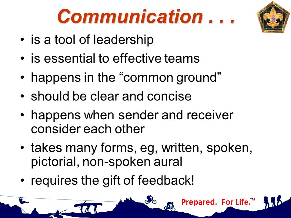 Communication . . . is a tool of leadership