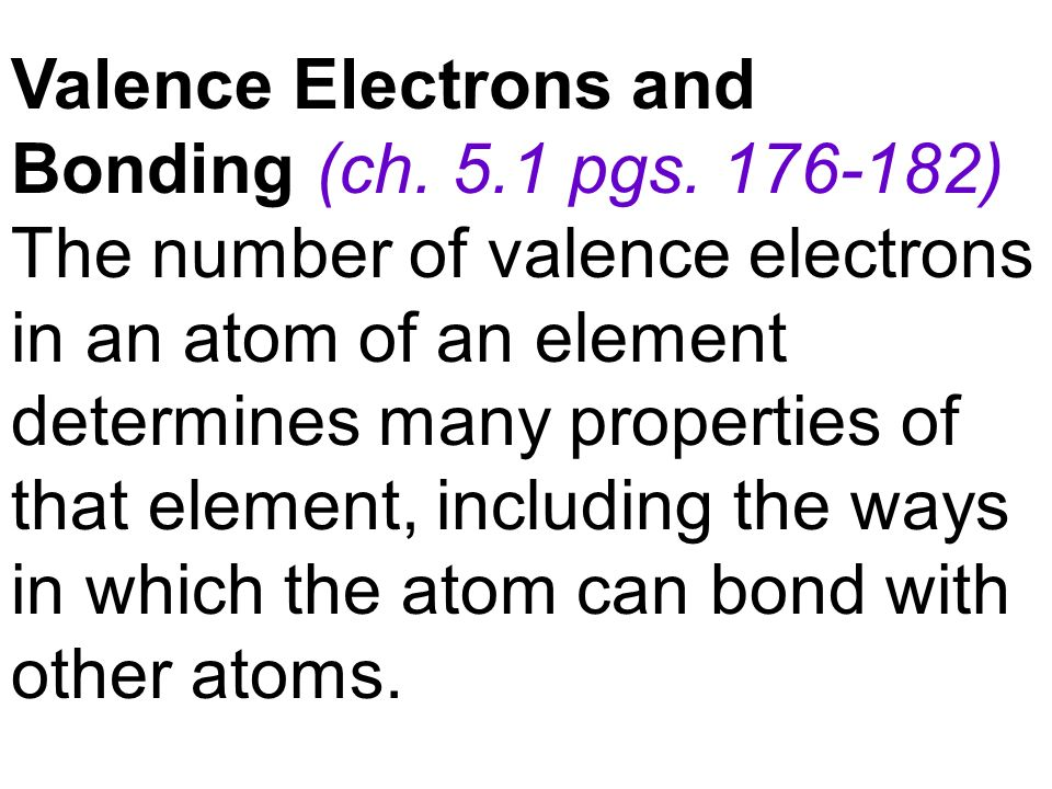 Valence Electrons and Bonding (ch. 5.1 pgs. 176-182)