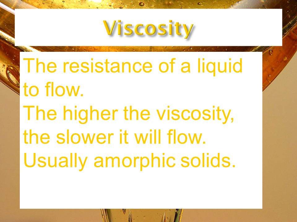 The resistance of a liquid to flow.