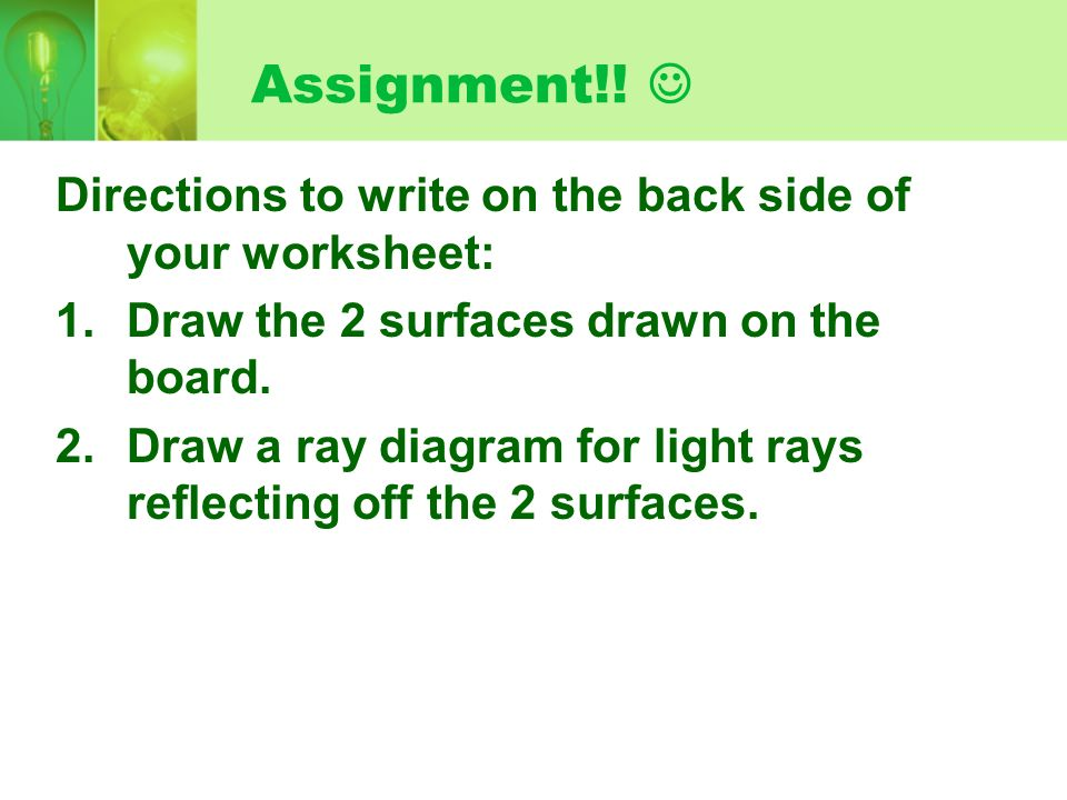 Assignment!!  Directions to write on the back side of your worksheet: