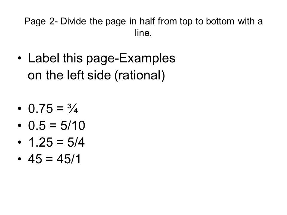 Page 2- Divide the page in half from top to bottom with a line.