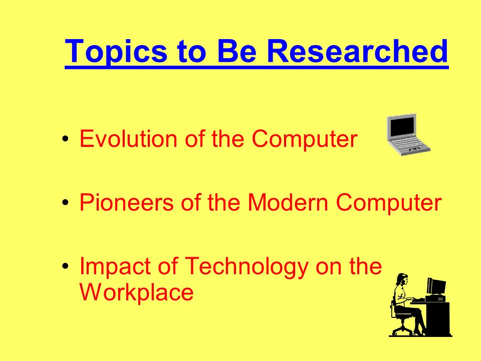 Topics to Be Researched