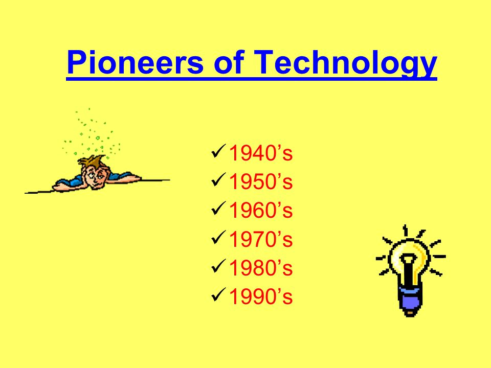 Pioneers of Technology