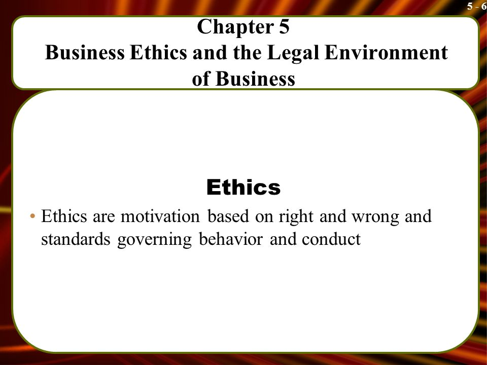 ethics and legal environment Definition of environmental ethics in the legal dictionary - by free online english dictionary and encyclopedia virtue ethics and the environment.