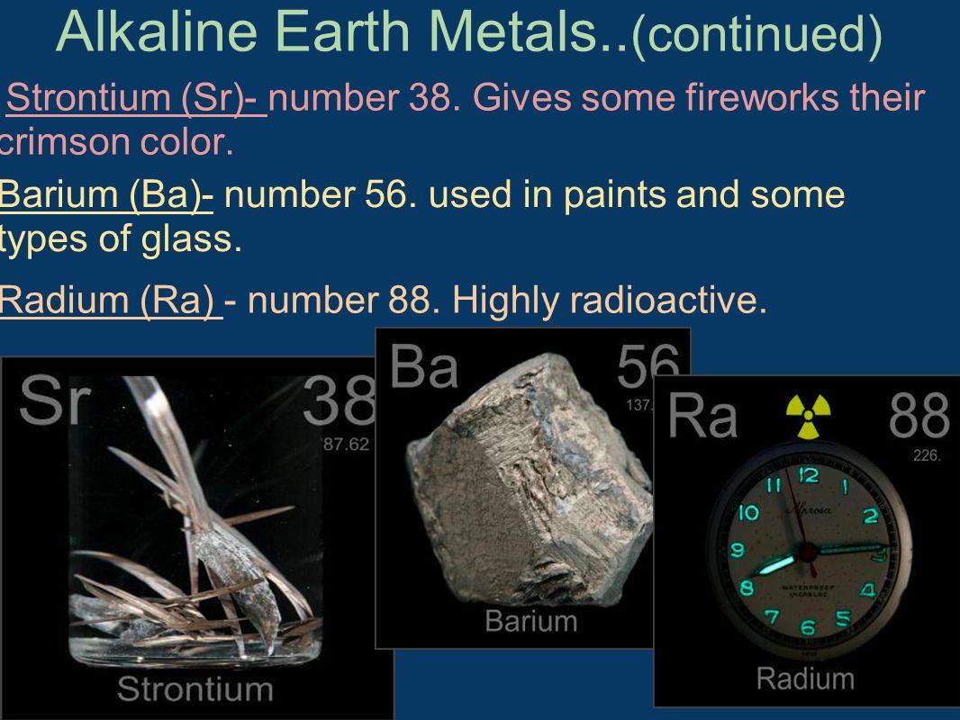 Alkaline Earth Metals..(continued)