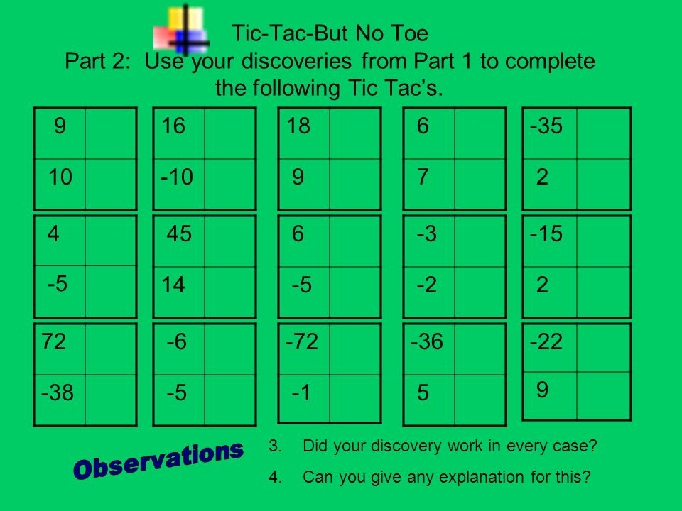 Tic-Tac-But No Toe Part 2: Use your discoveries from Part 1 to complete the following Tic Tac's.