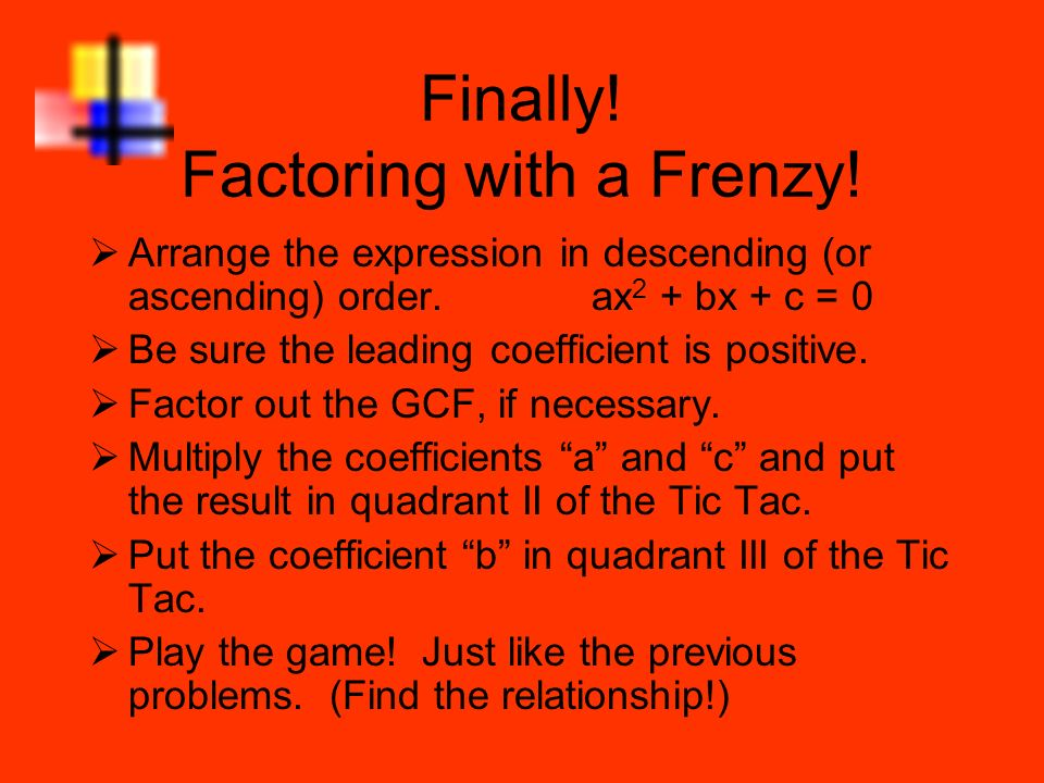Finally! Factoring with a Frenzy!