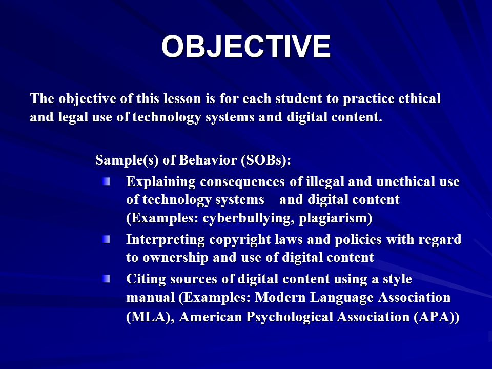 OBJECTIVEThe objective of this lesson is for each student to practice ethical and legal use of technology systems and digital content.