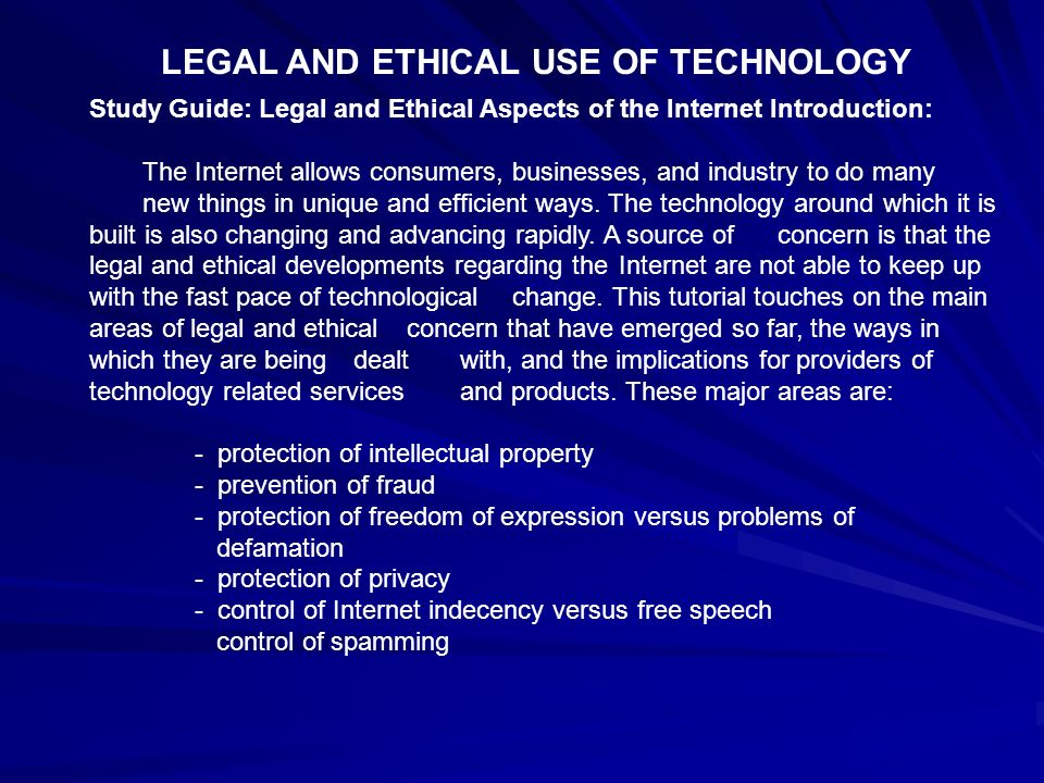 LEGAL AND ETHICAL USE OF TECHNOLOGY