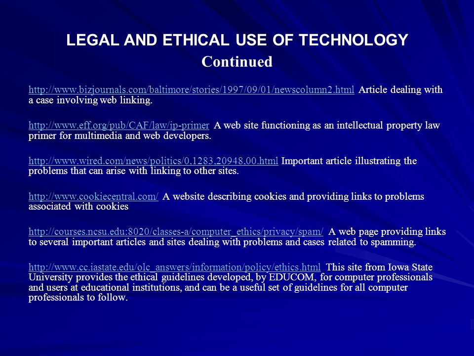LEGAL AND ETHICAL USE OF TECHNOLOGY Continued