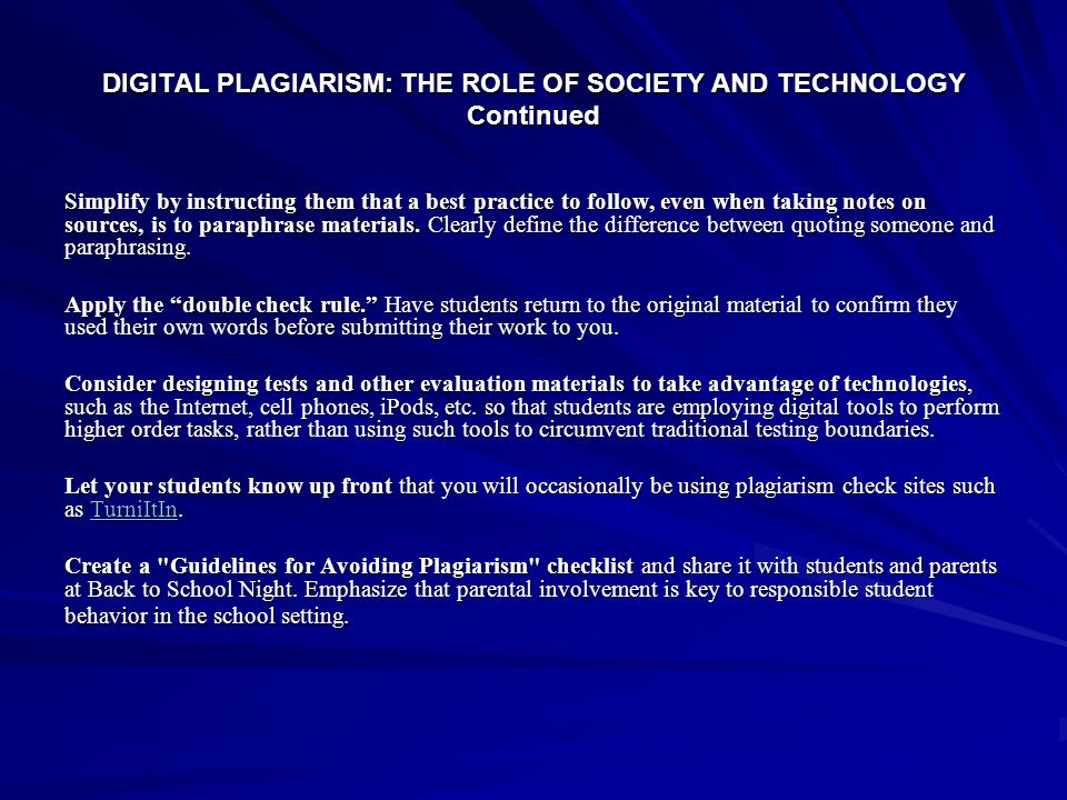 DIGITAL PLAGIARISM: THE ROLE OF SOCIETY AND TECHNOLOGY Continued