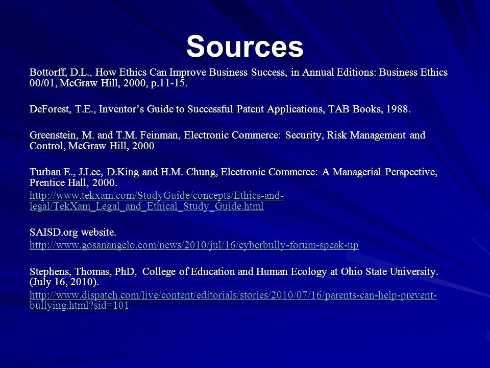 Sources Bottorff, D.L., How Ethics Can Improve Business Success, in Annual Editions: Business Ethics 00/01, McGraw Hill, 2000, p