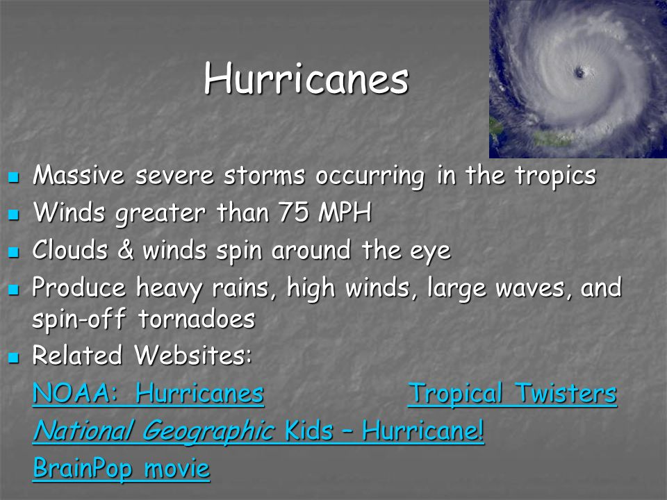 Hurricanes Massive severe storms occurring in the tropics