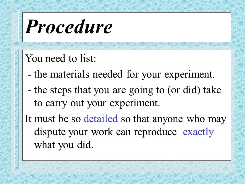 Procedure You need to list: