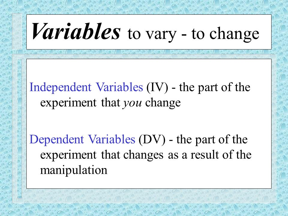 Variables to vary - to change