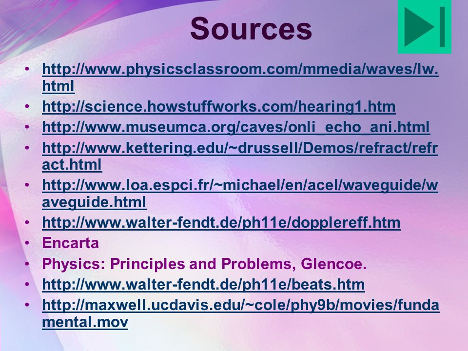 Sources http://www.physicsclassroom.com/mmedia/waves/lw.html