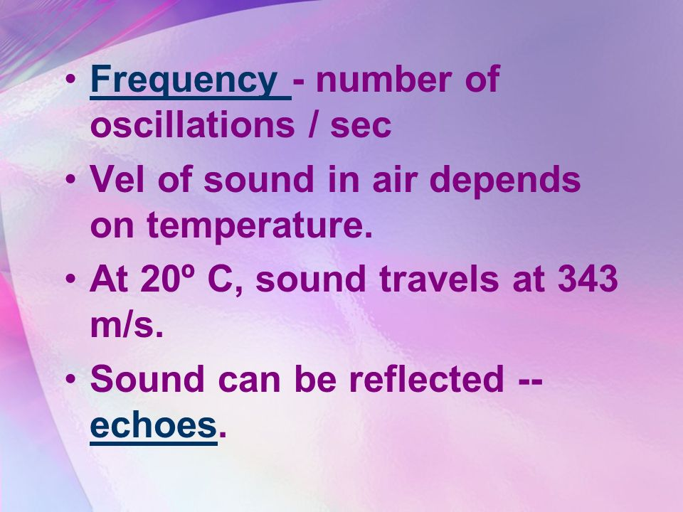 Frequency - number of oscillations / sec